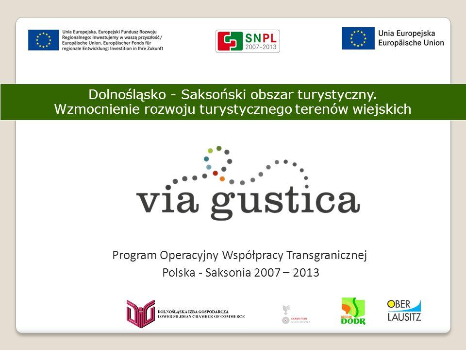 Dolnośląsko - Saksoński obszar turystyczny. Wzmocnienie rozwoju turystycznego terenów wiejskich Program Operacyjny Współpracy Transgranicznej Polska -