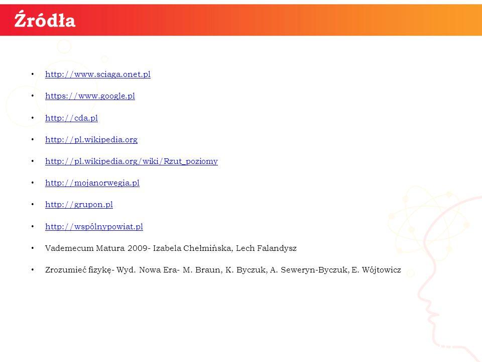 http://www.sciaga.onet.pl https://www.google.pl http://cda.pl http://pl.wikipedia.org http://pl.wikipedia.org/wiki/Rzut_poziomy http://mojanorwegia.pl