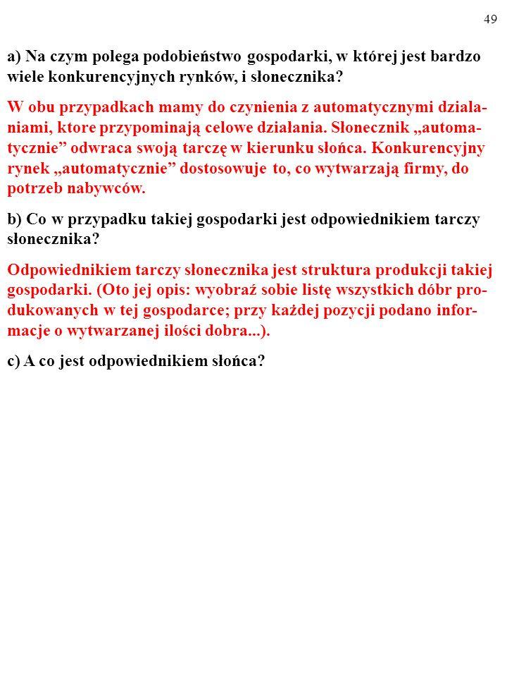 48 a) Na czym polega podobieństwo gospodarki, w której jest bardzo wiele konkurencyjnych rynków, i słonecznika.