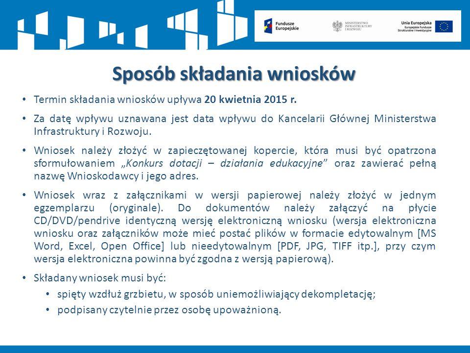 Sposób składania wniosków Termin składania wniosków upływa 20 kwietnia 2015 r. Za datę wpływu uznawana jest data wpływu do Kancelarii Głównej Minister