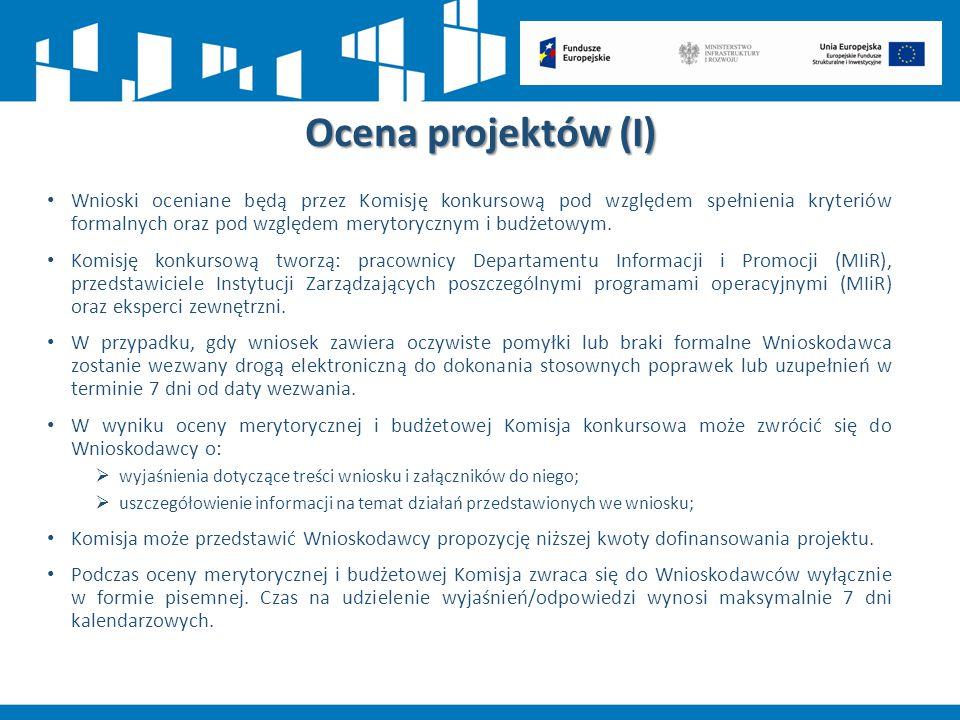 Ocena projektów (I) Wnioski oceniane będą przez Komisję konkursową pod względem spełnienia kryteriów formalnych oraz pod względem merytorycznym i budż
