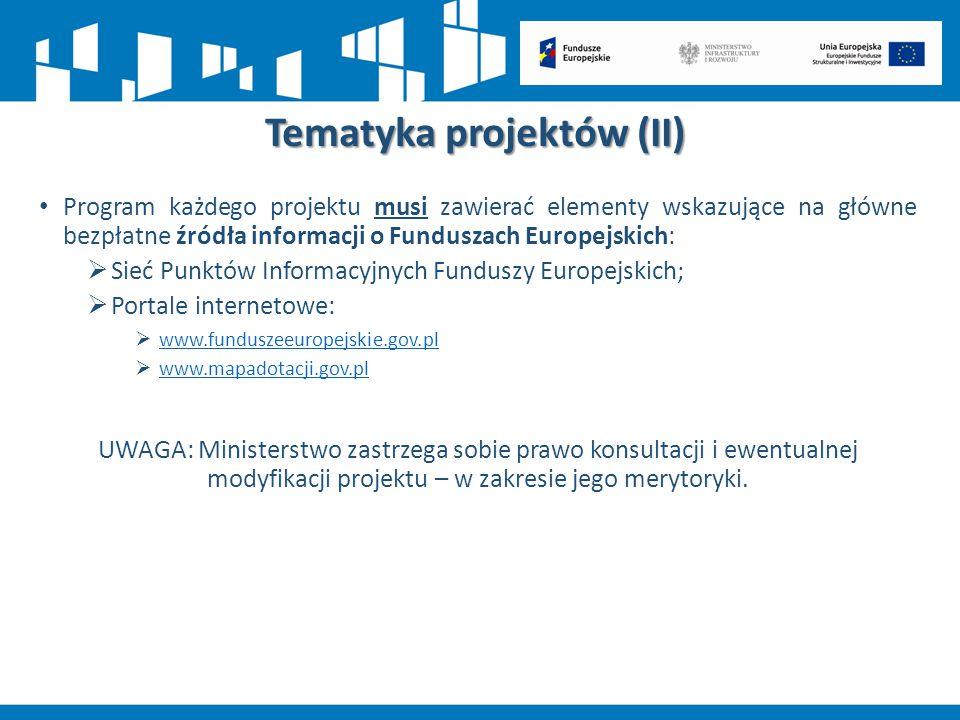 Tematyka projektów (II) Program każdego projektu musi zawierać elementy wskazujące na główne bezpłatne źródła informacji o Funduszach Europejskich: 
