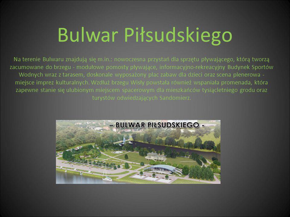 Bulwar Piłsudskiego Na terenie Bulwaru znajdują się m.in.: nowoczesna przystań dla sprzętu pływającego, którą tworzą zacumowane do brzegu - modułowe p