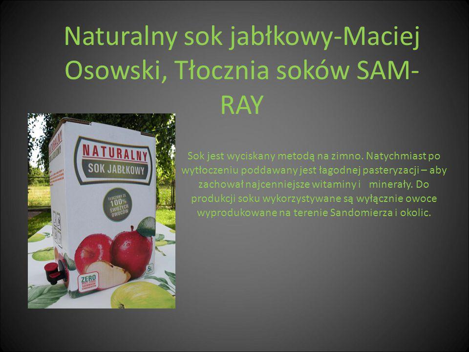 Naturalny sok jabłkowy-Maciej Osowski, Tłocznia soków SAM- RAY Sok jest wyciskany metodą na zimno. Natychmiast po wytłoczeniu poddawany jest łagodnej