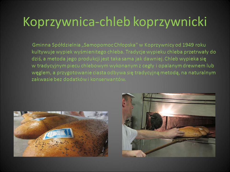 """Koprzywnica-chleb koprzywnicki Gminna Spółdzielnia """"Samopomoc Chłopska"""" w Koprzywnicy od 1949 roku kultywuje wypiek wyśmienitego chleba. Tradycje wypi"""