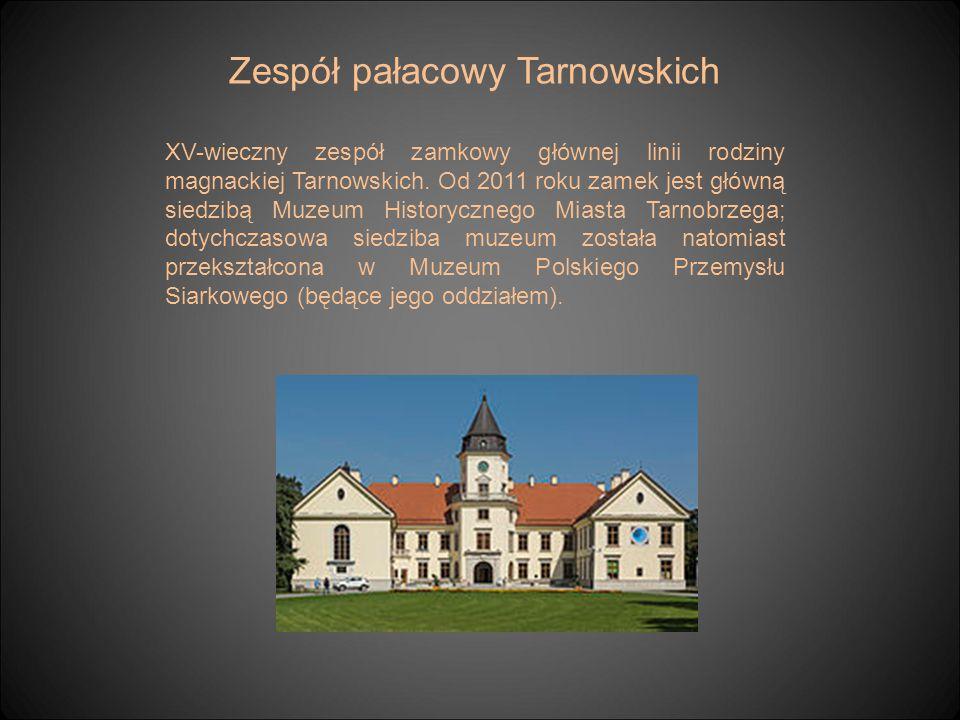 Zespół pałacowy Tarnowskich XV-wieczny zespół zamkowy głównej linii rodziny magnackiej Tarnowskich. Od 2011 roku zamek jest główną siedzibą Muzeum His