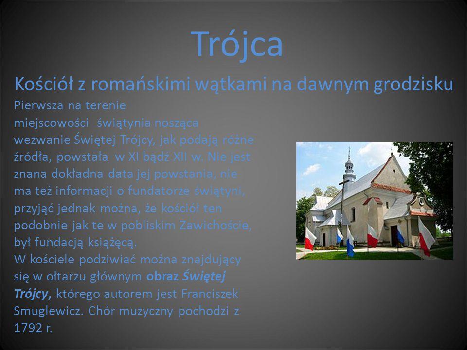 Kościół z romańskimi wątkami na dawnym grodzisku Trójca Pierwsza na terenie miejscowości świątynia nosząca wezwanie Świętej Trójcy, jak podają różne ź