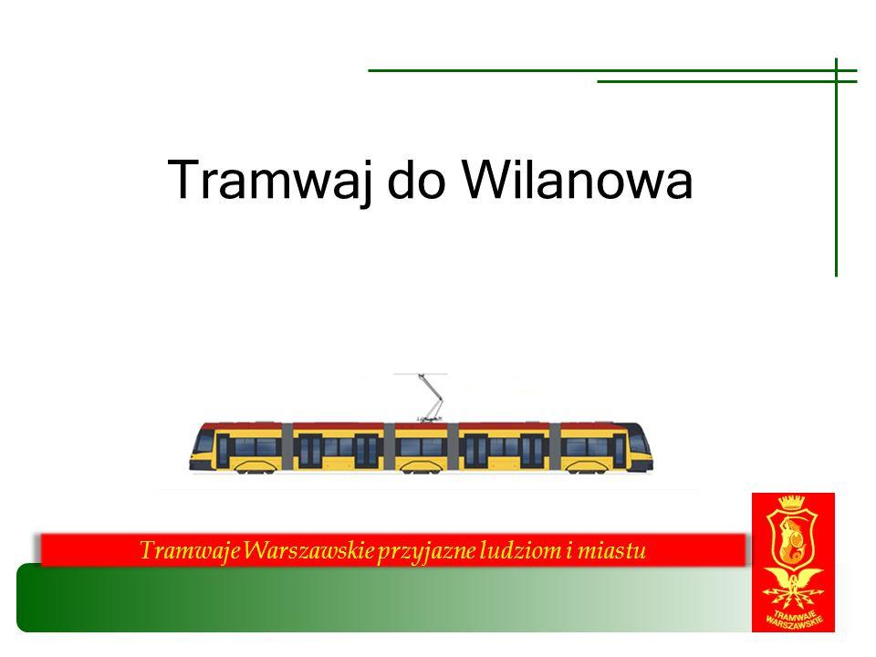 Tramwaj do Wilanowa Tramwaje Warszawskie przyjazne ludziom i miastu