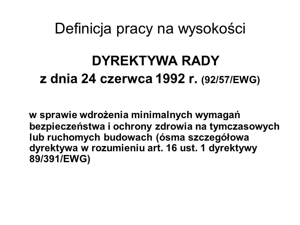 Definicja pracy na wysokości DYREKTYWA RADY z dnia 24 czerwca 1992 r.