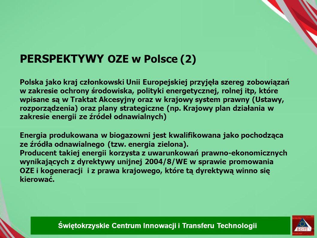 PERSPEKTYWY OZE w Polsce (2) Polska jako kraj członkowski Unii Europejskiej przyjęła szereg zobowiązań w zakresie ochrony środowiska, polityki energet