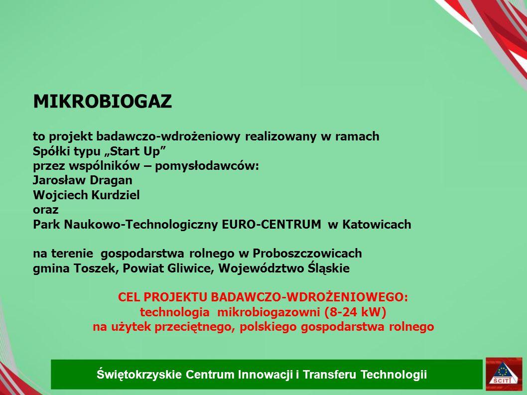 """MIKROBIOGAZ to projekt badawczo-wdrożeniowy realizowany w ramach Spółki typu """"Start Up"""" przez wspólników – pomysłodawców: Jarosław Dragan Wojciech Kur"""