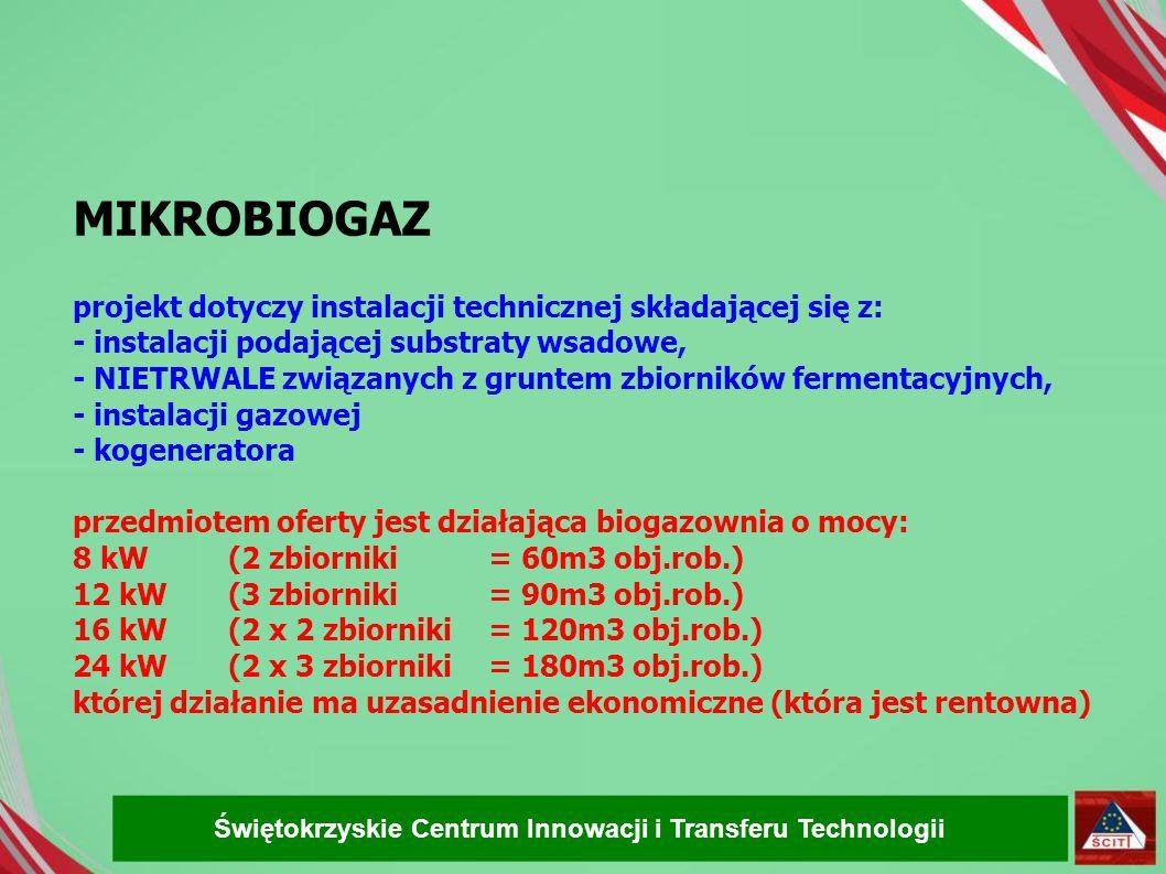 MIKROBIOGAZ projekt dotyczy instalacji technicznej składającej się z: - instalacji podającej substraty wsadowe, - NIETRWALE związanych z gruntem zbior