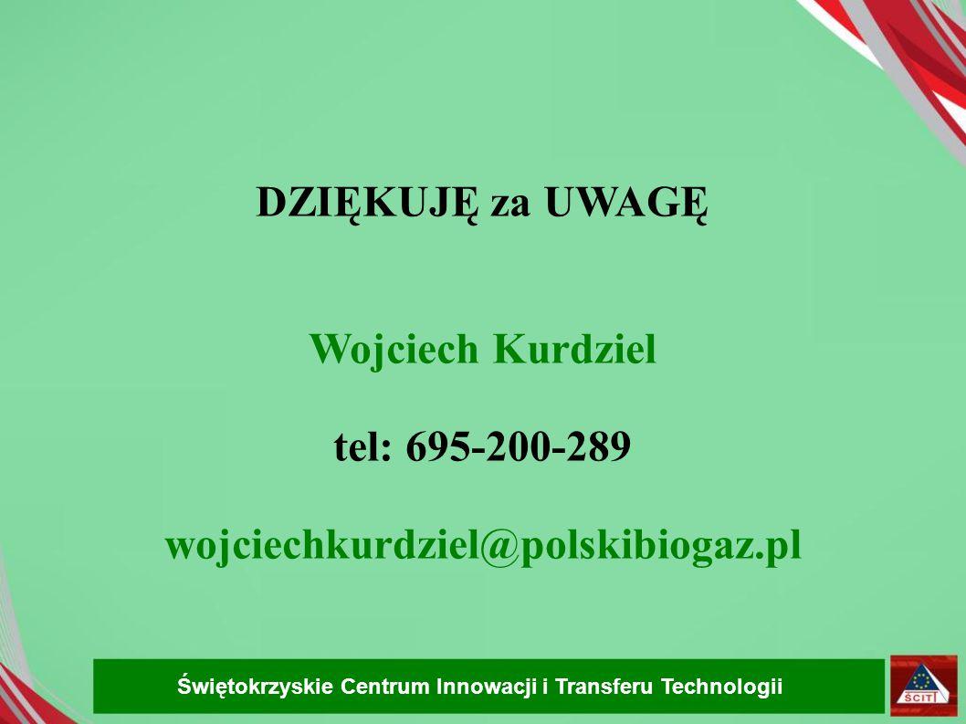 DZIĘKUJĘ za UWAGĘ Wojciech Kurdziel tel: 695-200-289 wojciechkurdziel@polskibiogaz.pl Świętokrzyskie Centrum Innowacji i Transferu Technologii