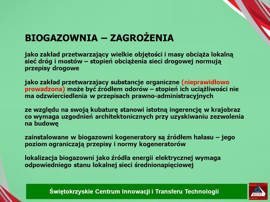 BIOGAZOWNIA – ZAGROŻENIA jako zakład przetwarzający wielkie objętości i masy obciąża lokalną sieć dróg i mostów – stopień obciążenia sieci drogowej no