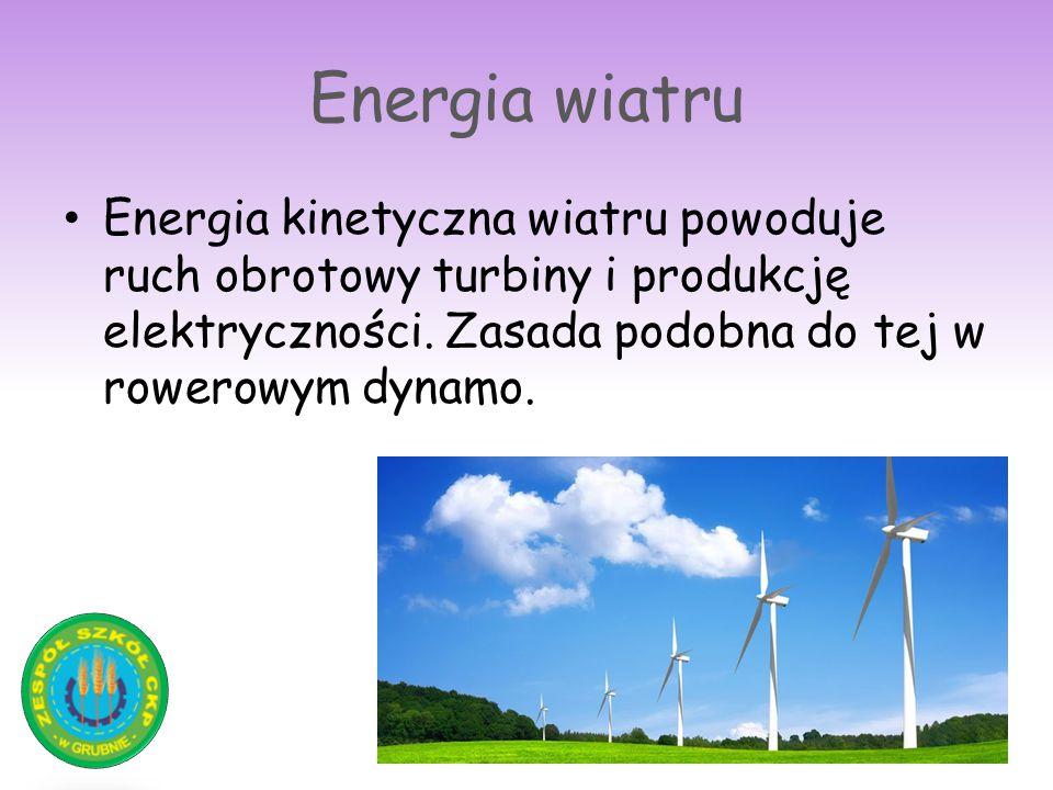 Energia wiatru Energia kinetyczna wiatru powoduje ruch obrotowy turbiny i produkcję elektryczności. Zasada podobna do tej w rowerowym dynamo.