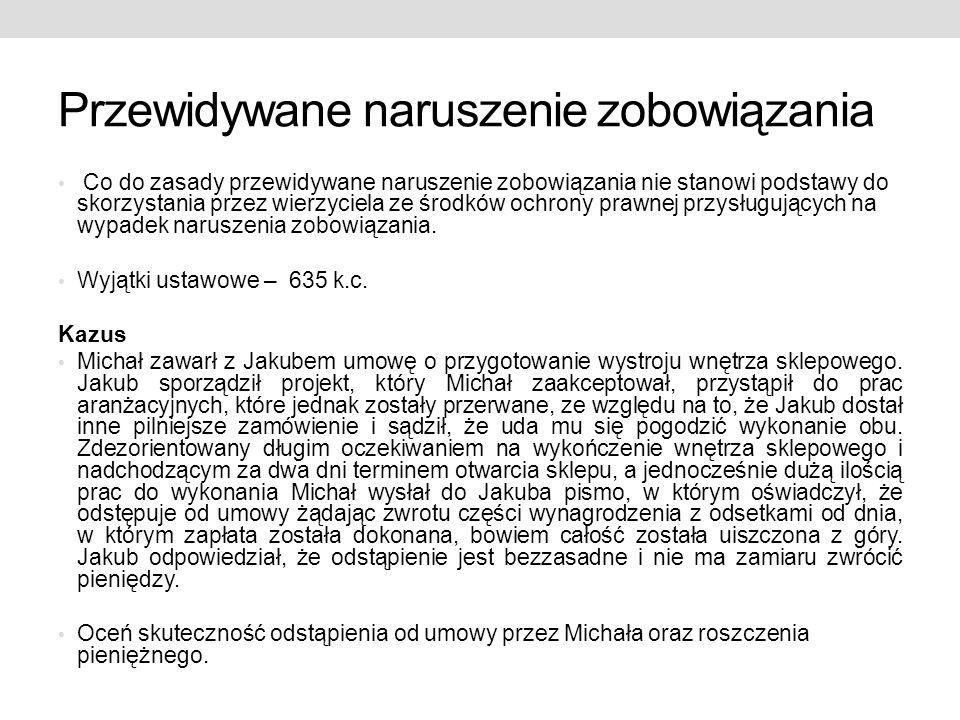 Przewidywane naruszenie zobowiązania a naruszenie zobowiązania; wada Kazus Stolarz Jerzy miał wykonać dla Anny stół.