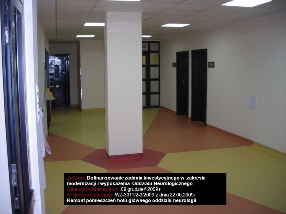 Zadanie: Dofinansowanie zadania inwestycyjnego w zakresie modernizacji i wyposażenia Oddziału Neurologicznego Data wykonania zdjęcia : 09 grudzień 200