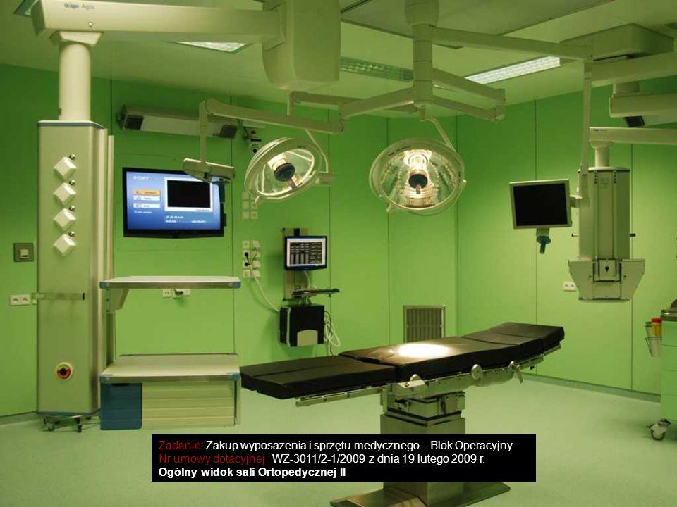 Zadanie: Zakup wyposażenia i sprzętu medycznego – Blok Operacyjny Nr umowy dotacyjnej : WZ-3011/2-1/2009 z dnia 19 lutego 2009 r. Ogólny widok sali Or