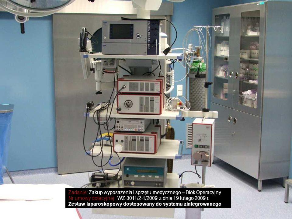 Zadanie: Zakup wyposażenia i sprzętu medycznego – Blok Operacyjny Nr umowy dotacyjnej : WZ-3011/2-1/2009 z dnia 19 lutego 2009 r. Zestaw laparoskopowy