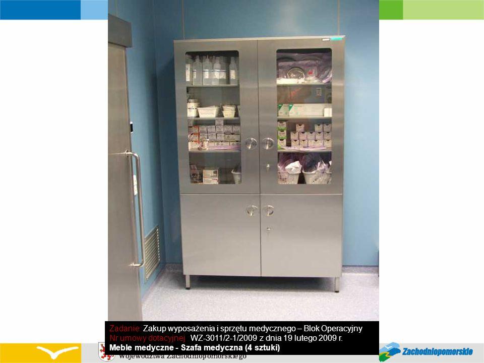 Zadanie: Zakup wyposażenia i sprzętu medycznego – Blok Operacyjny Nr umowy dotacyjnej : WZ-3011/2-1/2009 z dnia 19 lutego 2009 r. Meble medyczne - Sza