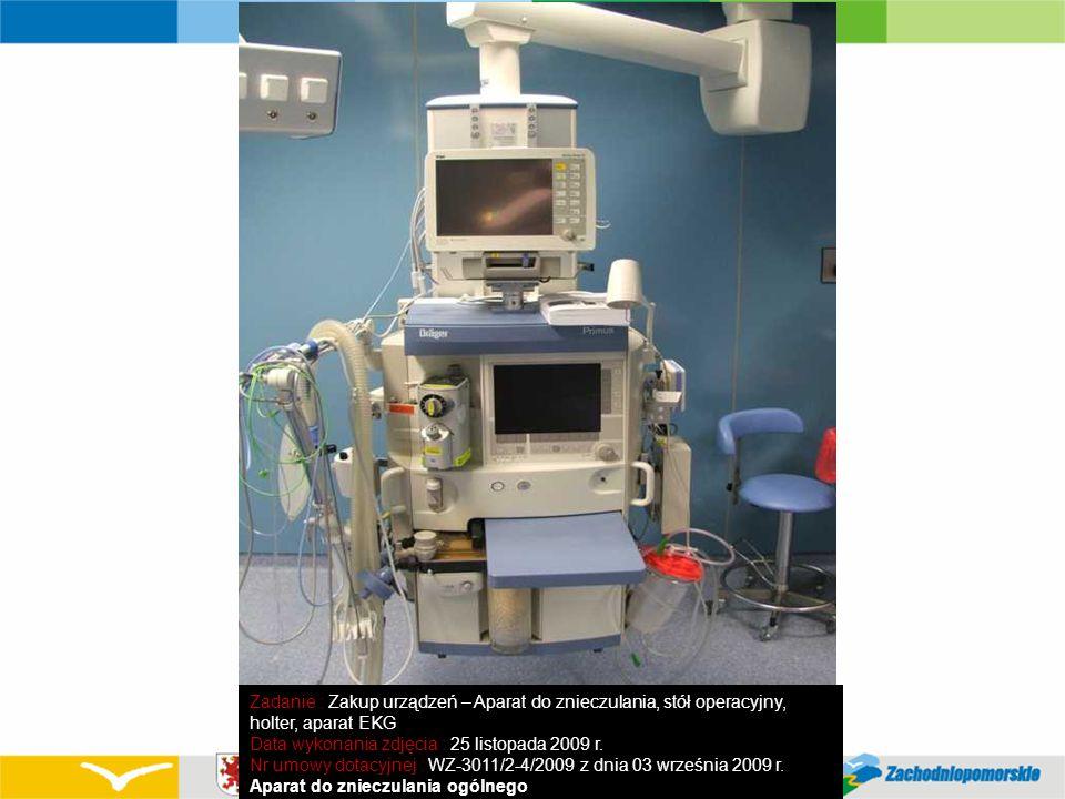 Zadanie : Zakup urządzeń – Aparat do znieczulania, stół operacyjny, holter, aparat EKG Data wykonania zdjęcia : 25 listopada 2009 r. Nr umowy dotacyjn