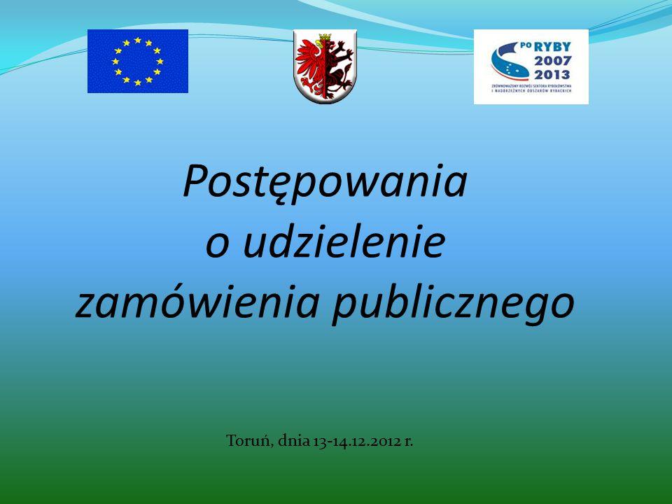 Postępowania o udzielenie zamówienia publicznego Toruń, dnia 13-14.12.2012 r.