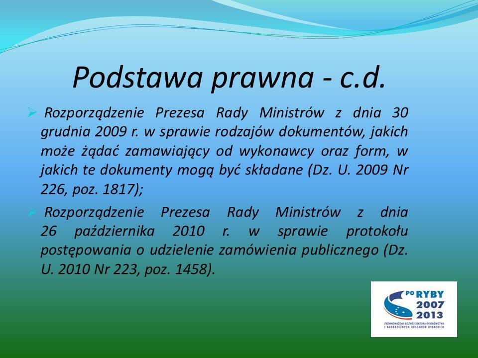 Podstawa prawna - c.d.  Rozporządzenie Prezesa Rady Ministrów z dnia 30 grudnia 2009 r.