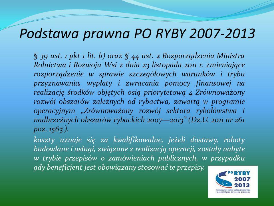 Podstawa prawna PO RYBY - c.d.Zgodnie z § 7 umowy o dofinansowanie w zakresie środka 4.1.