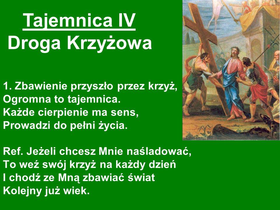 Droga Krzyżowa Tajemnica IV 1.Zbawienie przyszło przez krzyż, Ogromna to tajemnica.