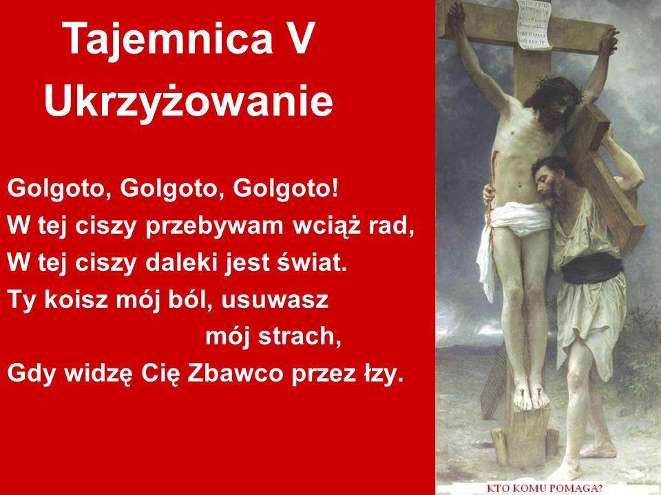 Ukrzyżowanie Tajemnica V Golgoto, Golgoto, Golgoto.