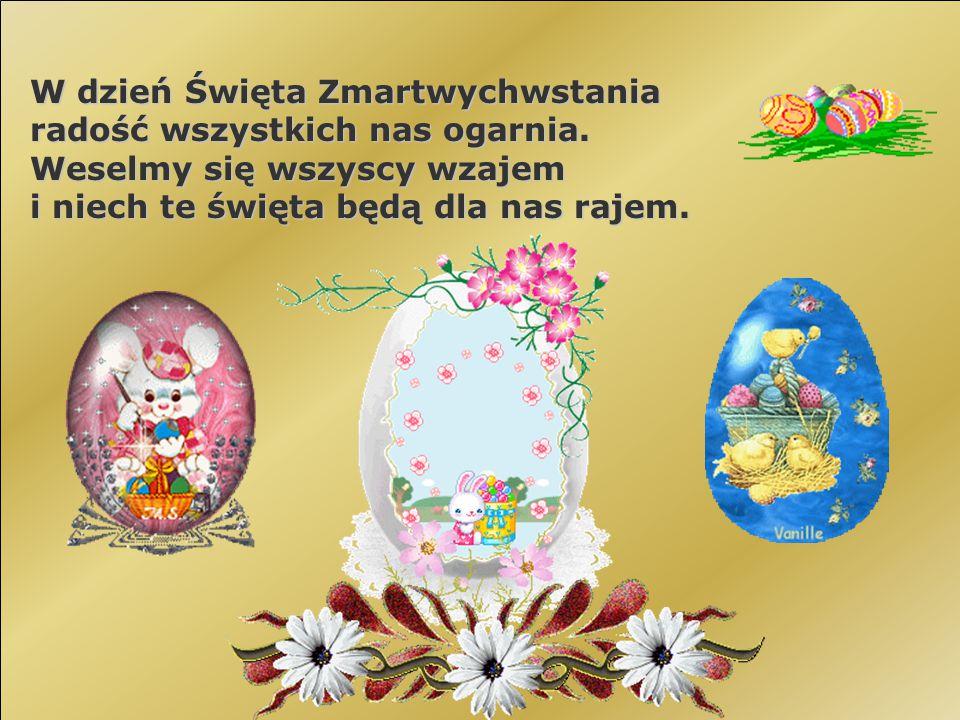W dzień Święta Zmartwychwstania radość wszystkich nas ogarnia.