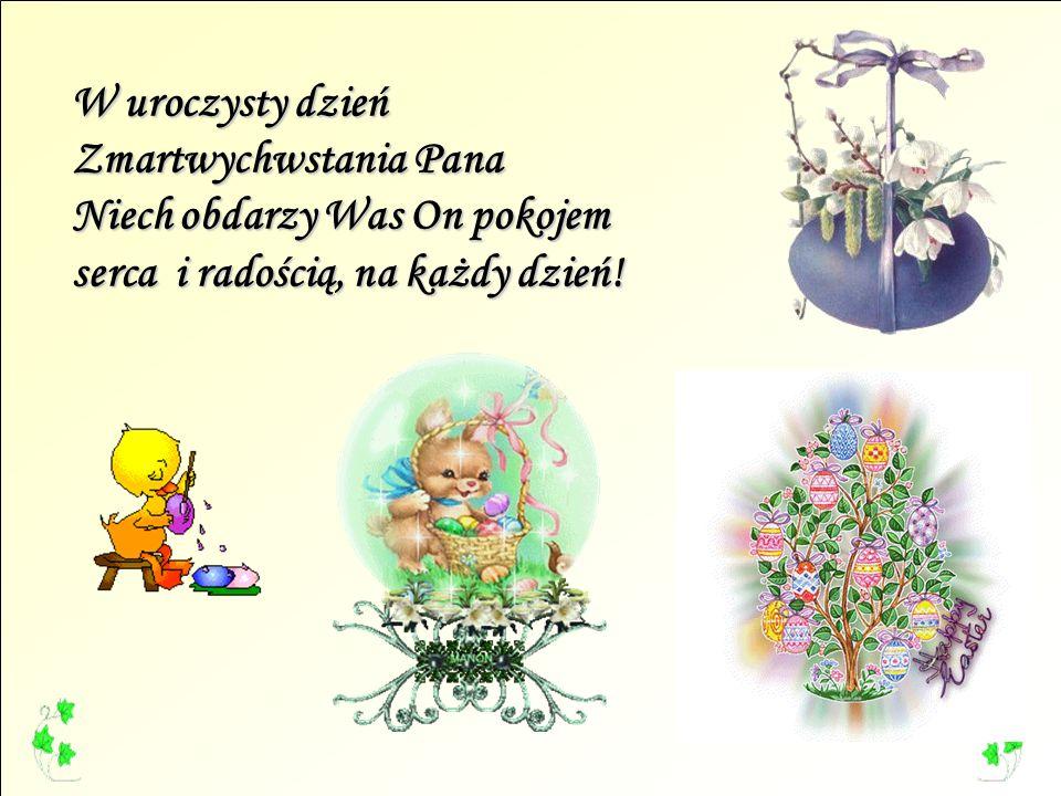 W uroczysty dzień Zmartwychwstania Pana Niech obdarzy Was On pokojem serca i radością, na każdy dzień!