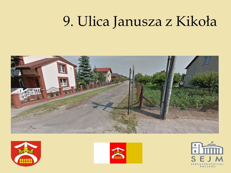 9. Ulica Janusza z Kikoła