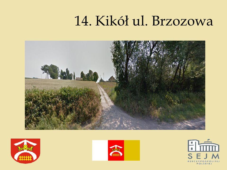 14. Kikół ul. Brzozowa