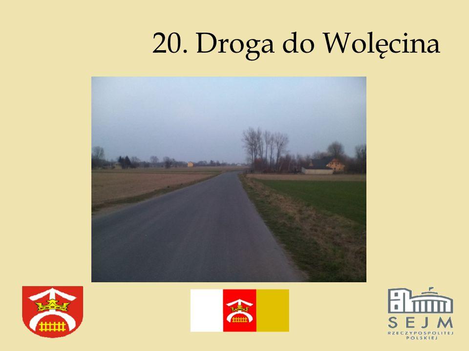 20. Droga do Wolęcina