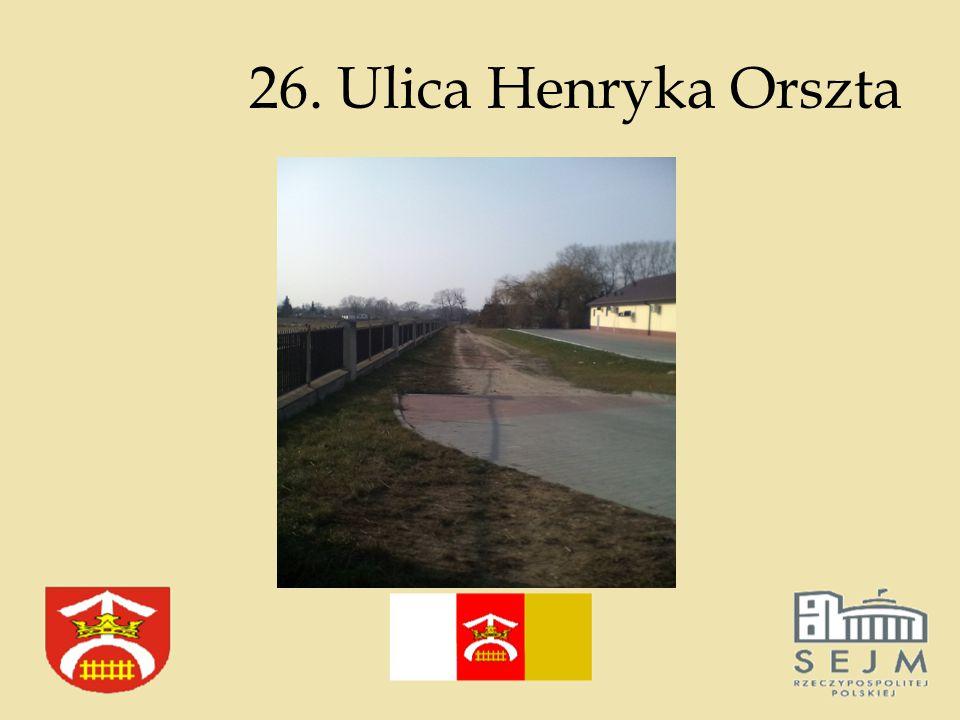 26. Ulica Henryka Orszta