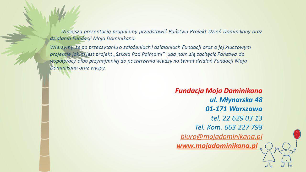 Niniejszą prezentacją pragniemy przedstawić Państwu Projekt Dzień Dominikany oraz działania Fundacji Moja Dominikana.