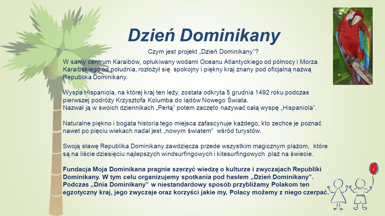 """Dzień Dominikany Czym jest projekt """"Dzień Dominikany ."""
