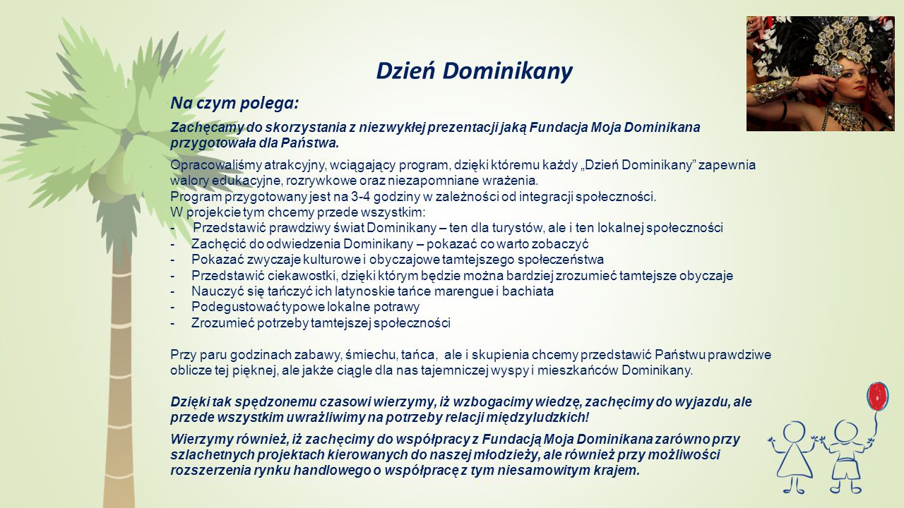 Dzień Dominikany Na czym polega: Zachęcamy do skorzystania z niezwykłej prezentacji jaką Fundacja Moja Dominikana przygotowała dla Państwa.