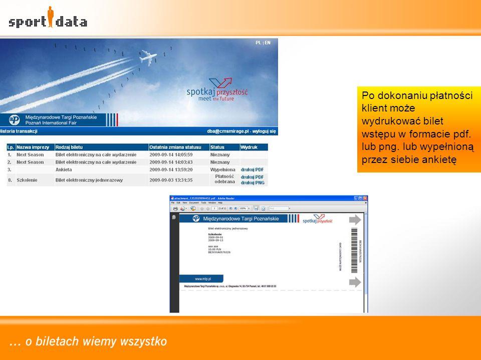 Po dokonaniu płatności klient może wydrukować bilet wstępu w formacie pdf. lub png. lub wypełnioną przez siebie ankietę