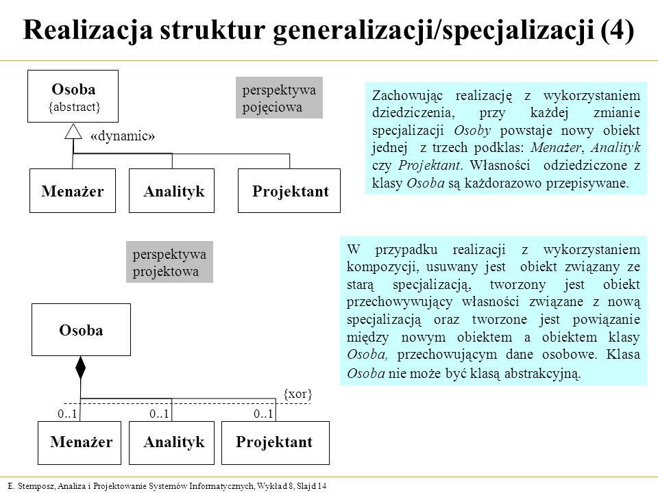 E. Stemposz, Analiza i Projektowanie Systemów Informatycznych, Wykład 8, Slajd 14 Realizacja struktur generalizacji/specjalizacji (4) Osoba {abstract}