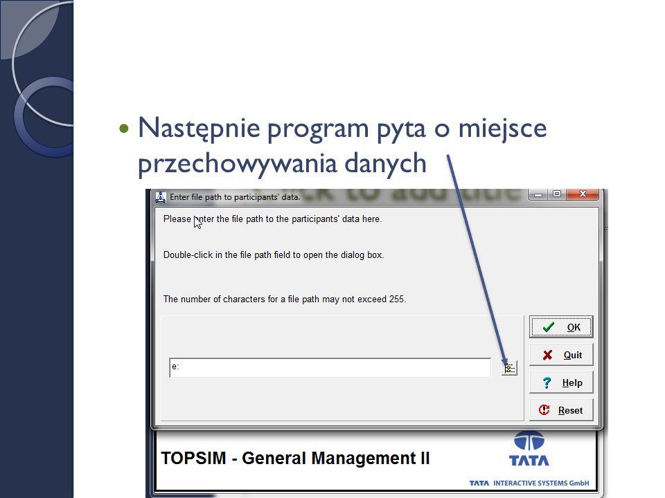 Następnie program pyta o miejsce przechowywania danych