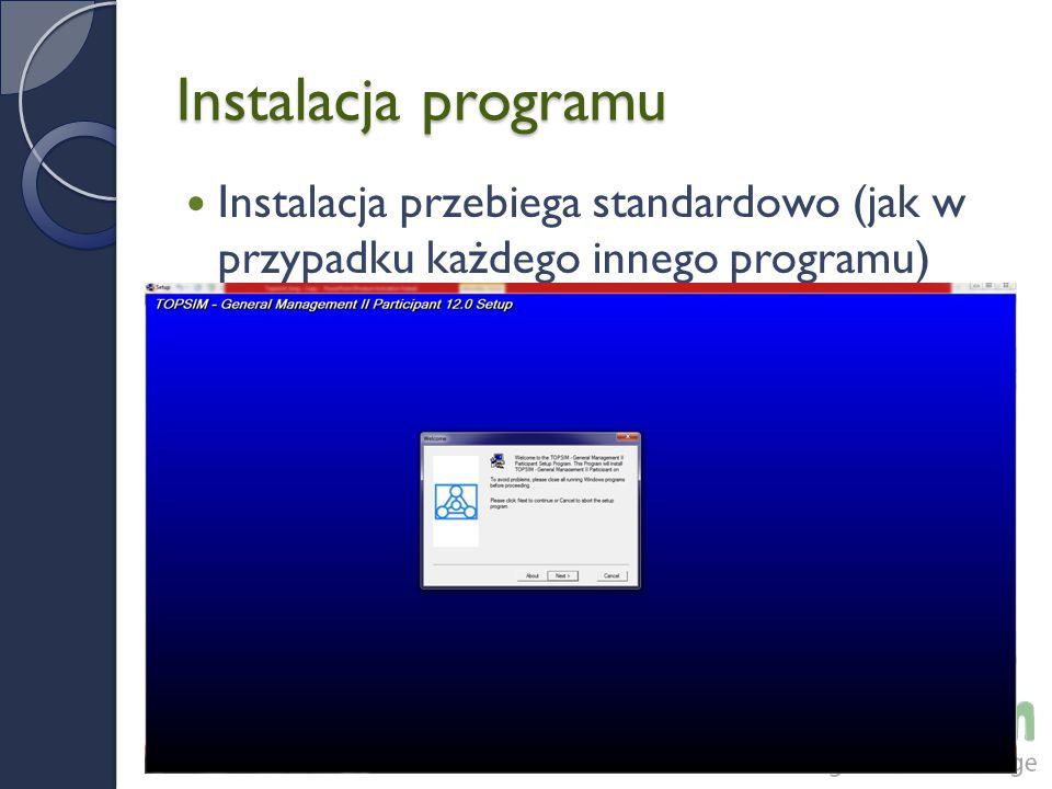 Instalacja programu Instalacja przebiega standardowo (jak w przypadku każdego innego programu)