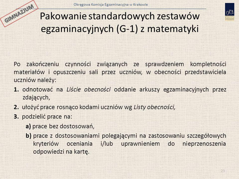 Okręgowa Komisja Egzaminacyjna w Krakowie Pakowanie standardowych zestawów egzaminacyjnych (G-1) z matematyki 23 Po zakończeniu czynności związanych ze sprawdzeniem kompletności materiałów i opuszczeniu sali przez uczniów, w obecności przedstawiciela uczniów należy: 1.