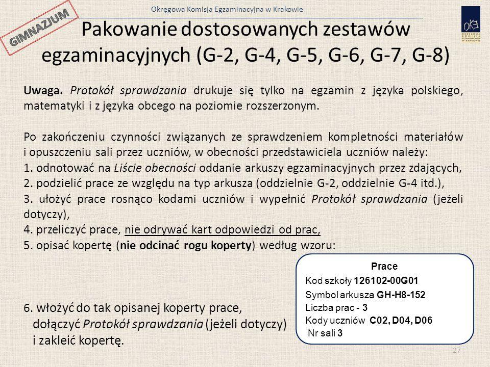 Okręgowa Komisja Egzaminacyjna w Krakowie Pakowanie dostosowanych zestawów egzaminacyjnych (G-2, G-4, G-5, G-6, G-7, G-8) 27 Uwaga. Protokół sprawdzan