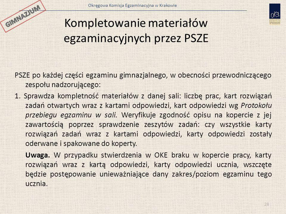 Okręgowa Komisja Egzaminacyjna w Krakowie 28 PSZE po każdej części egzaminu gimnazjalnego, w obecności przewodniczącego zespołu nadzorującego: 1.