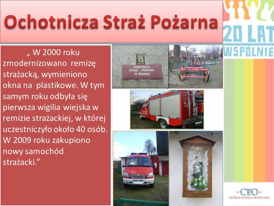 """"""" W 2000 roku zmodernizowano remizę strażacką, wymieniono okna na plastikowe. W tym samym roku odbyła się pierwsza wigilia wiejska w remizie strażacki"""