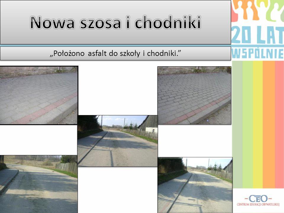 """""""Położono asfalt do szkoły i chodniki."""""""