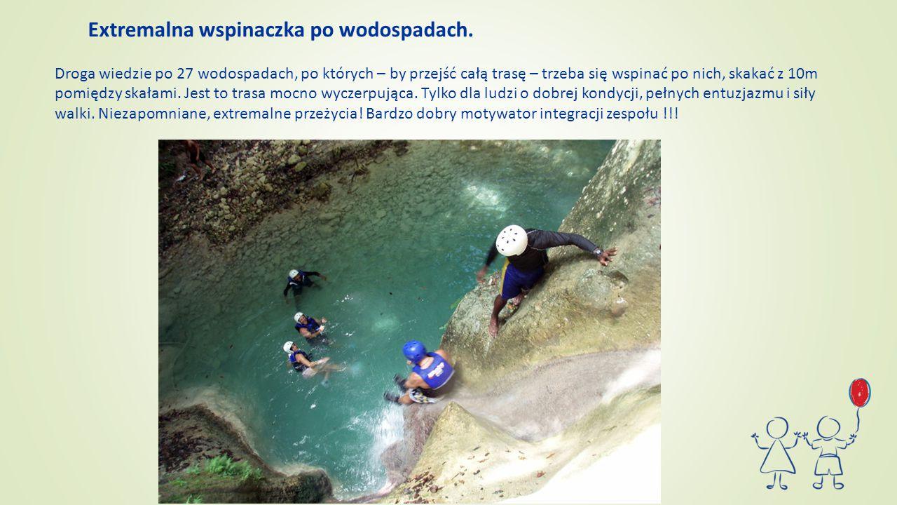 Extremalna wspinaczka po wodospadach. Droga wiedzie po 27 wodospadach, po których – by przejść całą trasę – trzeba się wspinać po nich, skakać z 10m p