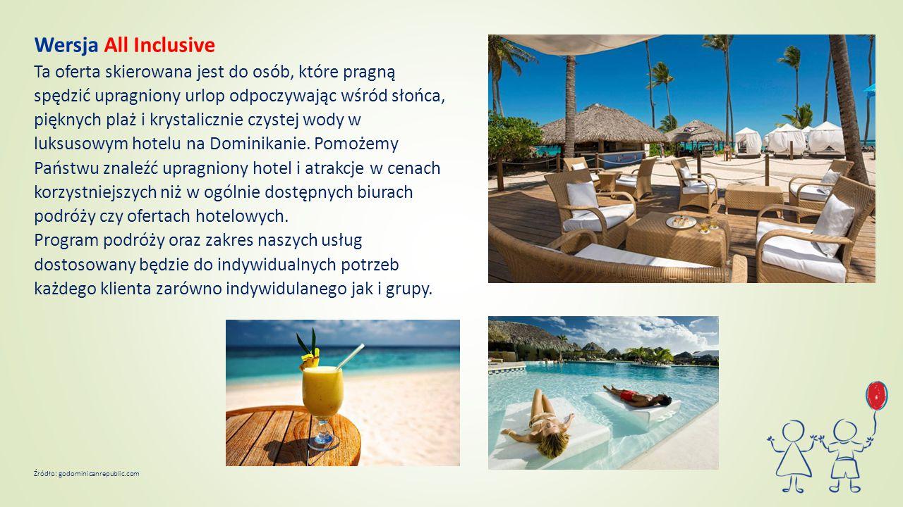 Wersja All Inclusive Ta oferta skierowana jest do osób, które pragną spędzić upragniony urlop odpoczywając wśród słońca, pięknych plaż i krystalicznie